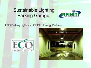 Sustainable Lighting Parking Garage  ECO Parking Lights and INFINITI Energy Partners