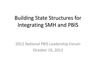 Building State Structures for Integrating SMH and PBIS