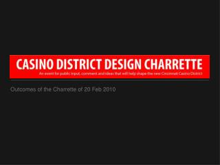 Outcomes of the Charrette of 20 Feb 2010