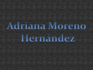 Adriana Moreno  Hern ndez