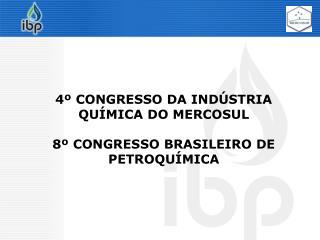 4  CONGRESSO DA IND STRIA QU MICA DO MERCOSUL  8  CONGRESSO BRASILEIRO DE PETROQU MICA