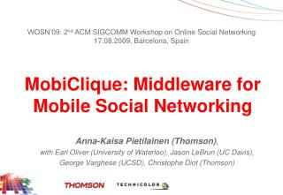 MobiClique: Middleware for Mobile Social Networking