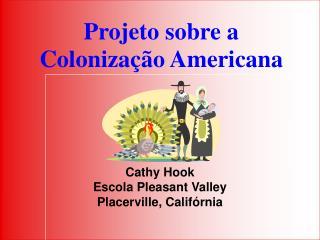 Projeto sobre a  Coloniza  o Americana