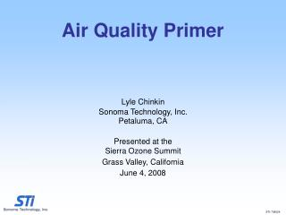 Lyle Chinkin Sonoma Technology, Inc. Petaluma, CA  Presented at the  Sierra Ozone Summit Grass Valley, California June 4
