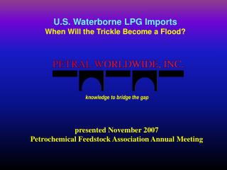 U.S. Waterborne LPG Imports When Will the Trickle Become a Flood