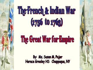 The French  Indian War 1756  to 1763