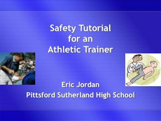 Safety Tutorial for an Athletic Trainer