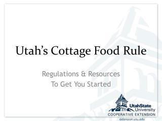 Utah s Cottage Food Rule