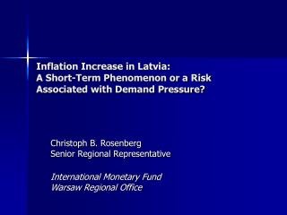 Inflation Increase in Latvia:  A Short-Term Phenomenon or a Risk Associated with Demand Pressure