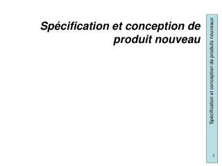 Sp cification et conception de produit nouveau