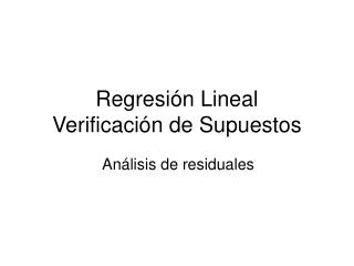 Regresi n Lineal Verificaci n de Supuestos