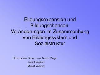 Bildungsexpansion und Bildungschancen. Ver nderungen im Zusammenhang von Bildungssystem und Sozialstruktur