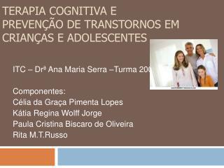 Terapia Cognitiva e  Preven  o de Transtornos em Crian as e Adolescentes