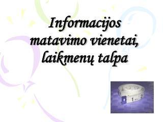 Informacijos matavimo vienetai,  laikmenu talpa