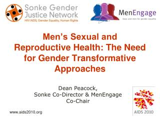 Men s Sexual and Reproductive Health: The Need for Gender Transformative Approaches