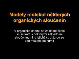 Modely molekul nekter ch organick ch sloucenin