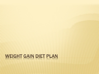 Weight Gain Diet Plan Tips