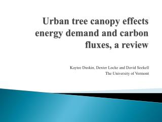 Urban tree canopy effects energy demand and carbon fluxes, a review