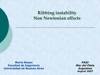 Ribbing instability Non Newtonian effects