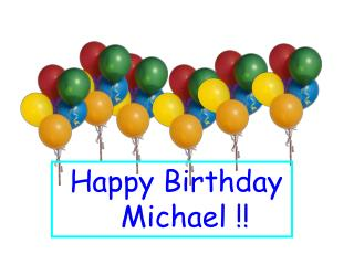 Happy Birthday     Michael