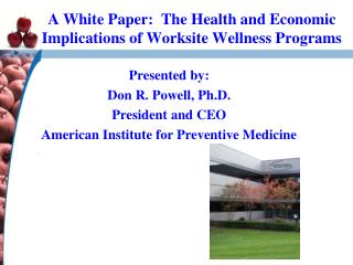 A White Paper:  The Health and Economic Implications of Worksite Wellness Programs