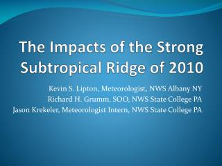 The Impacts of the Strong Subtropical Ridge of 2010