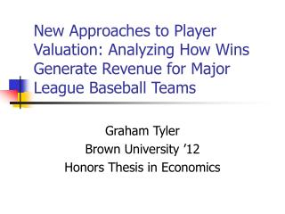 New Approaches to Player Valuation: Analyzing How Wins Generate Revenue for Major League Baseball Teams