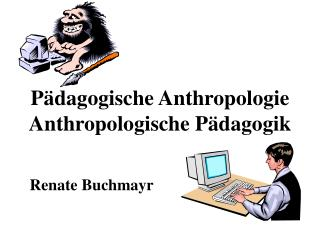 P dagogische Anthropologie Anthropologische P dagogik