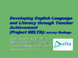 Developing English Language and Literacy through Teacher Achievement  Project DELTA: survey findings
