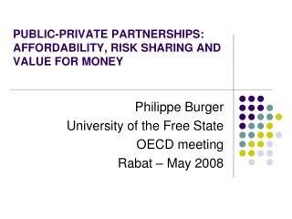 PUBLIC-PRIVATE PARTNERSHIPS: AFFORDABILITY, RISK SHARING AND VALUE FOR MONEY
