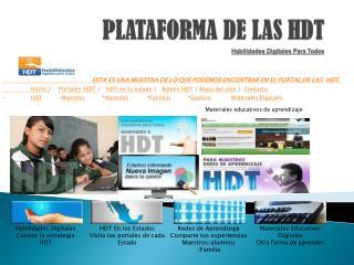 PLATAFORMA DE LAS HDT Habilidades Digitales Para Todos