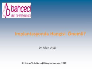 Implantasyonda Hangisi   nemli