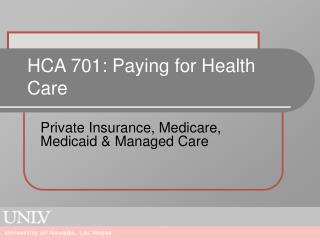 HCA 701: Paying for Health Care
