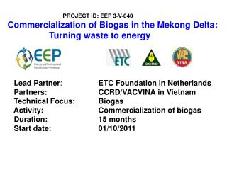 PROJECT ID: EEP 3-V-040  Commercialization of Biogas in the Mekong Delta:                   Turning waste to energy