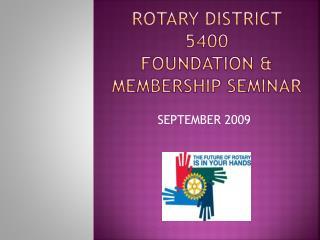 Rotary District  5400 foundation  Membership seminar