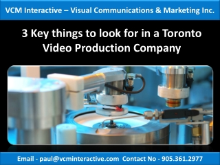 3 Key things to look for in a Toronto Video Production Compa