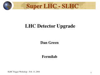 Super LHC - SLHC
