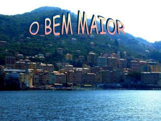 O BEM MAIOR