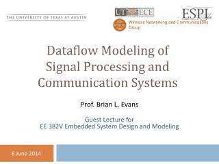 Dataflow Modeling of Signal Processing and Communication Systems
