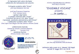 SCUOLA SECONDARIA DI I GRADO RAFFAELE VIVIANI   ENSEMBLE VIVIANI  presenta .... canto.....