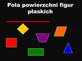 Pola powierzchni figur plaskich