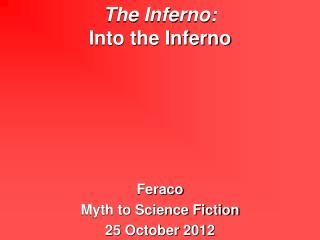 The Inferno:  Into the Inferno