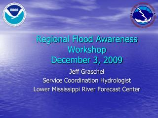 Regional Flood Awareness Workshop December 3, 2009