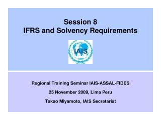 Session 8 IFRS and Solvency Requirements