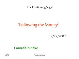 Following the Money         9