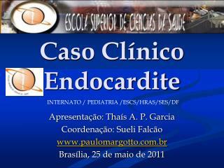 Caso Cl nico Endocardite