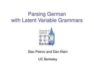 Parsing German  with Latent Variable Grammars