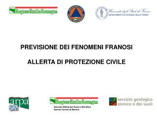 PREVISIONE DEI FENOMENI FRANOSI   ALLERTA DI PROTEZIONE CIVILE