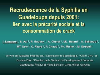 Recrudescence de la Syphilis en Guadeloupe depuis 2001:  lien avec la pr carit  sociale et la consommation de crack