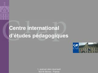 Centre international  d  tudes p dagogiques